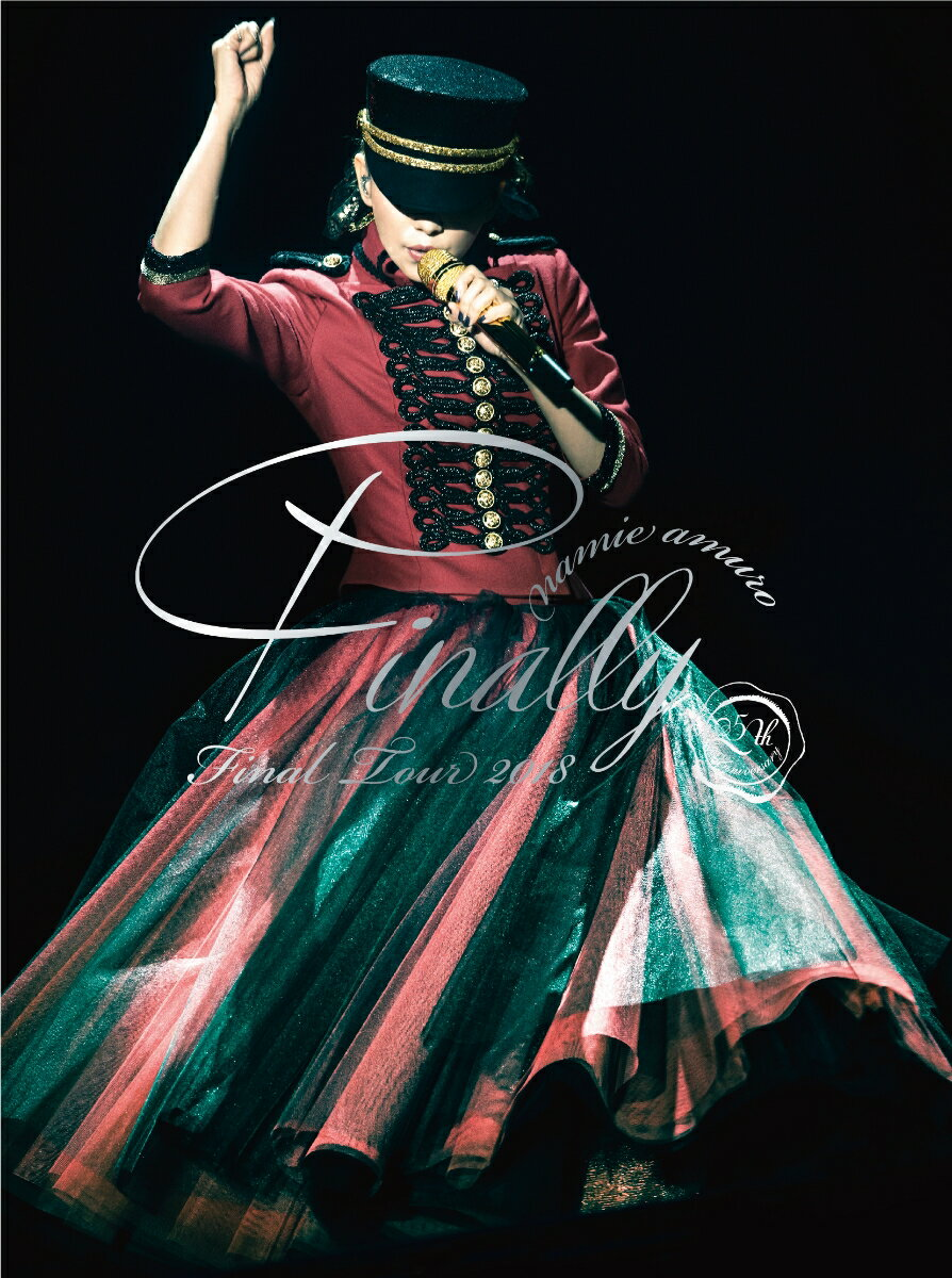 namie amuro Final Tour 2018 ~Finally~ (東京ドーム最終公演+25周年沖縄ライブ+ナゴヤドーム公演)(初回盤)