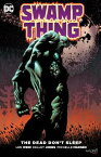 Swamp Thing: The Dead Don't Sleep SWAMP THING THE DEAD DONT SLEE [ Len Wein ]