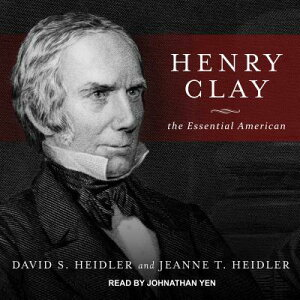 Henry Clay: The Essential American HENRY CLAY M [ David S. Heidler ]