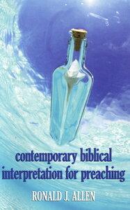 Contemporary Biblical Interpretation for Preaching CONTEMP BIBLICAL INTERPRETATIO [ Ronald J. Allen ]