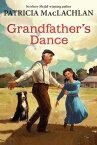 Grandfather's Dance GRANDFATHERS DANCE (Sarah, Plain and Tall Saga (Paperback)) [ Patricia MacLachlan ]