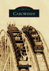 Carowinds CAROWINDS (Images of America (Arcadia Publishing)) [ Scott Rutherford ]