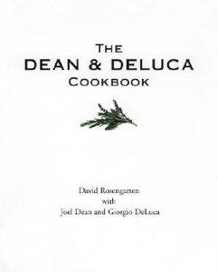 【送料無料】The Dean and DeLuca Cookbook