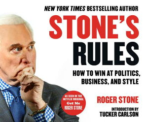 Stone's Rules: How to Win at Politics, Business, and Style STONES RULES D [ Roger Stone ]