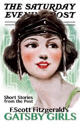 Gatsby Girls: Short Stories from the Post GATSBY GIRLS [ F. Scott Fitzgerald ]