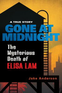 Gone at Midnight: The Tragic True Story Behind the Unsolved Internet Sensation GONE AT MIDNIGHT [ Jake Anderson ]