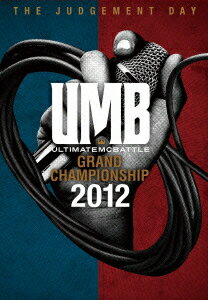 ULTIMATE MC BATTLE GRAND CHAMPION SHIP 2012 -THE JUDGEMENTDAY-