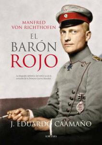 Manfred Von Richthofen, El Baron Rojo SPA-MANFRED VON RICHTHOFEN EL [ Eduardo Caamano ]