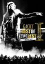 BEST OF THE BEST 1 〜XTASY〜 2013 [ GACKT ]