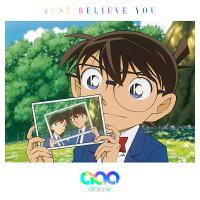 JUST BELIEVE YOU (名探偵コナン盤 [CD+グッズ(名探偵コナンエコバッグ)](初回限定生産))