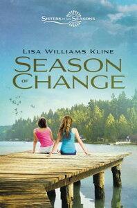 Season of Change SEASON OF CHANGE (Sisters in All Seasons) [ Lisa Williams Kline ]