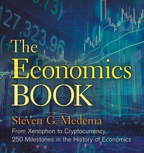 The Economics Book: From Xenophon to Cryptocurrency, 250 Milestones in the History of Economics ECONOMICS BK (Sterling Milestones) [ Steven G. Medema ]