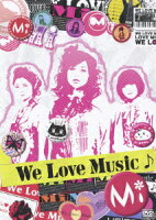 We Love Music♪