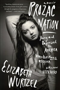 Prozac Nation: Young and Depressed in America PROZAC NATION [ Elizabeth Wurtzel ]