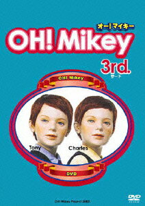 OH!Mikey 3rd.