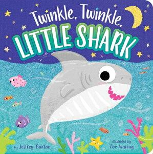 Twinkle, Twinkle, Little Shark TWINKLE TWINKLE LITTLE SHARK (Twinkle, Twinkle) [ Jeffrey Burton ]