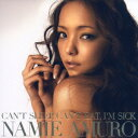 CAN'T SLEEP,CAN'T EAT, I'M SICK/人魚 [ 安室奈美恵 ]