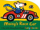 【楽天ブックスならいつでも送料無料】Maisy's Race Car: A Go with Maisy Board Book [ Lucy C...