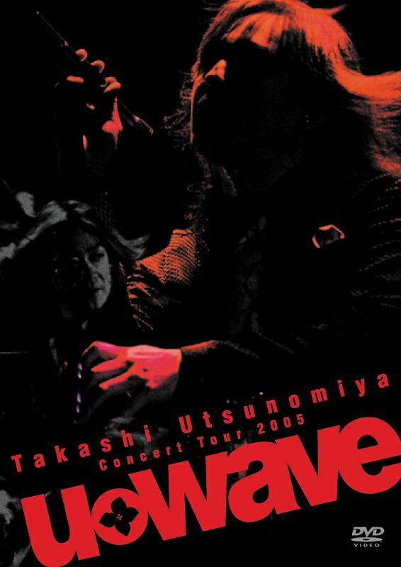 Takashi Utsunomiya Concert Tour 2005 U WAVE画像