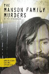 The Manson Family Murders MANSON FAMILY MURDERS (American Crime Stories) [ Tom Streissguth ]