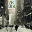 somewhere [ 中井大介 ]