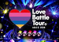 A.B.C-Z 2018 Love Battle Tour Blu-ray(通常盤)【Blu-ray】