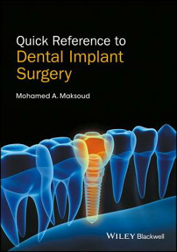 Quick Reference to Dental Implant Surgery QUICK REF TO DENTAL IMPLANT SU [ Mohamed A. Maksoud ]