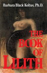 The Book of Lilith BK OF LILITH [ Barbara Black Koltuv ]