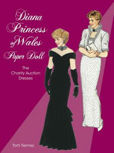 Diana Princess of Wales Paper Doll: The Charity Auction Dresses PAPER DOLL-DIANA PRINCESS OF W (Dover Royal Paper Dolls) [ Tom Tierney ]