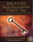 Delta's Key to the Next Generation Toefl(r) Test: Essential Grammar for the IBT DELTAS KEY TO THE NEXT GENERAT [ Nancy Gallagher ]