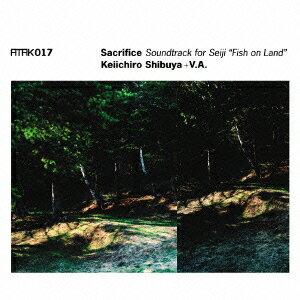 """Sacrifice Soundtrack for """"Seiji"""" [ Keiichiro Shibuya + V.A. ]"""