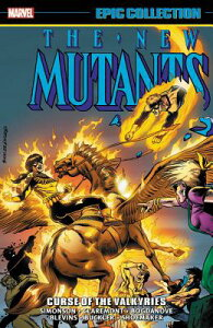 New Mutants Epic Collection: Curse of the Valkyries NEW MUTANTS EPIC COLL CURSE OF [ Louise Simonson ]