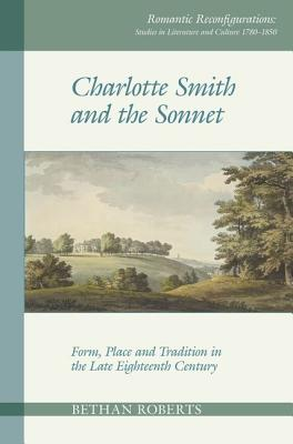 Charlotte Smith and the Sonnet: Form, Place and Tradition in the Late Eighteenth Century画像