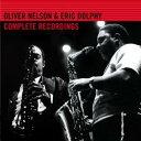 【送料無料】【輸入盤】Complete Recordings [ Oliver Nelson / Eric Dolphy ]