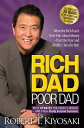 Rich Dad Poor Dad: What the Rich Teach Their Kids about Money That the Poor and Middle Class Do N...