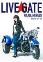 NANA MIZUKI LIVE GATE [ 水樹奈々 ]