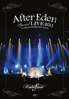 """""""After Eden"""" Special LIVE 2011 at TOKYO DOME CITY HALL"""