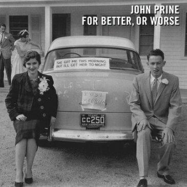 【輸入盤】For Better Or Worse [ John Prine ]