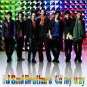 三代目J Soul Brothers(さんだいめ ジェイ・ソウル・ブラザーズ)のカラオケ人気曲ランキング第7位 シングル曲「Go my way (GREE「聖戦ケルベロス」のCMソング)」のジャケット写真。