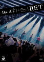 Da-iCE 5th Anniversary Tour -BET- [ Da-iCE ]