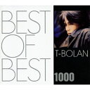 BEST OF BEST 1000 T-BOLAN [ T-BOLAN ]