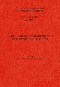 The Colonial Records of North Carolina, Volume 1: North Carolina Charters and Constitutions, 1578-16 COLONIAL RECORDS OF NORTH CARO (Colonial Records of North Carolina) [ Mattie Erma Edwards Parker ]
