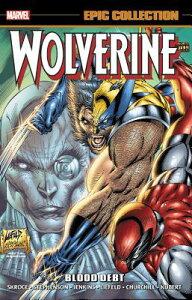 Wolverine Epic Collection: Blood Debt WOLVERINE EPIC COLL BLOOD DEBT [ Steve Skroce ]