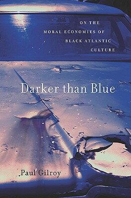 Darker Than Blue: On the Moral Economies of Black Atlantic Culture画像
