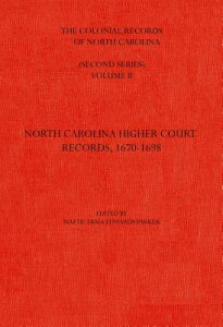 The Colonial Records of North Carolina, Volume 2: North Carolina Higher-Court Records, 1670-1696 COLONIAL RECORDS OF NORTH CARO (Colonial Records of North Carolina) [ Mattie Erma Edwards Parker ]