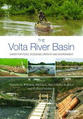 The VOLTA River Basin: Water for Food, Economic Growth and Environment [ Timothy O. Williams ]