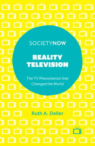Reality Television: The TV Phenomenon That Changed the World REALITY TELEVISION (Societynow) [ Ruth A. Deller ]