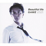 Beautiful life/GAME(初回限定 「Beautiful life」 Music Clip DVD付 盤 CD+DVD)