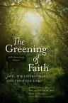 The Greening of Faith: God, the Environment, and the Good Life GREENING OF FAITH 2/E [ John E. Carroll ]