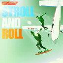 STROLL AND ROLL (初回限定盤 CD+DVD) [ ザ・ピロウズ ]